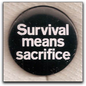 survival means sacrifice