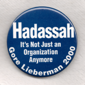 Hadassah It's Not Just an Organization Anymore Gore Lieberman 2000